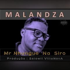 Mr Nhungue & Siro (Sslowli) – Malandza