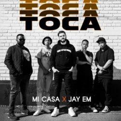 Mi Casa – Toca (feat. Jay Em)