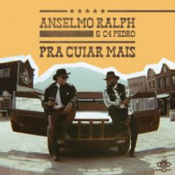 Anselmo Ralph – Pra Cuiar Mais (feat. C4 Pedro) [ 2o19 ]