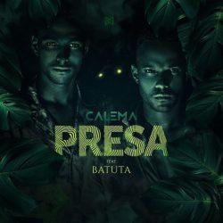 Calema – Presa (feat. Batuta)