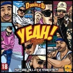 DJ D Double D – Yeah (Remix) (feat. AKA, Da L.E.S & YoungstaCPT) [ 2o19 ]