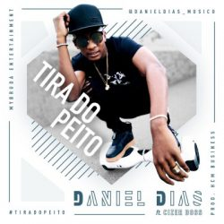 Daniel Dias – Tira do Peito (feat. Cizer Boss)
