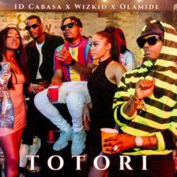 ID Cabasa – Totori (feat. Wizkid, Olamide)