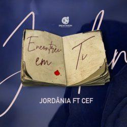 Jordânia feat. Cef – Encontrei em Ti