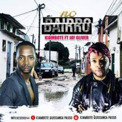 Kiambote – No Bairro (feat. Jay Oliver)