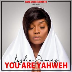 Lizha James – You Are Yahweh