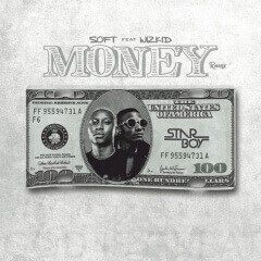 Soft x Wizkid – Money (Remix) [ 2o19 ]