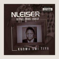 NLeiser – Khoma Swi Tiya (feat. 16 Cenas, Pirhos & Ubakka) 2019