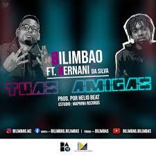 Bilimbao – Tuas Amigas (feat. Hernani da Silva) 2019
