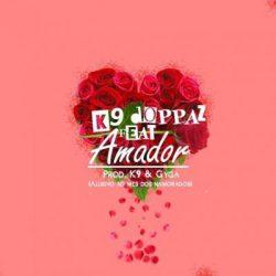 K9 – Amador (feat. Doppaz) 2020