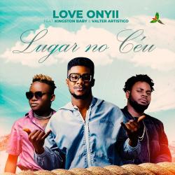baixar musica de Love Onyii – Lugar no Céu ft. Kingston Baby, Valter Artístico